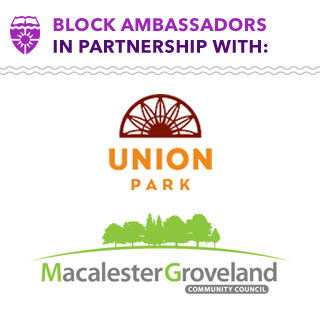 Block Ambassadors in Partnership With: Union Park, Macalester Groveland Community Council.