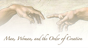 Man, Woman, and the Order of Creation