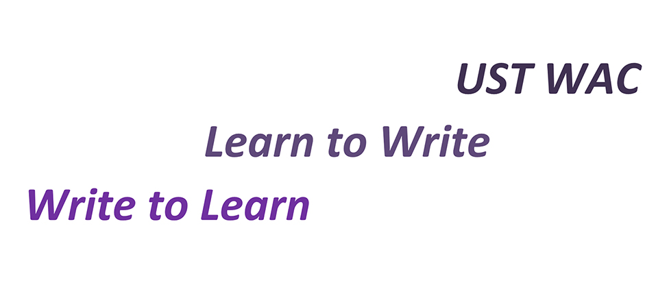 UST Writing Across the Curriculum, Learn to Write, Write to Learn